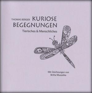 Kuriose Begegnungen. Tierisches & Menschliches, ISBN 978-3-946112-05-1 17,80 Euro